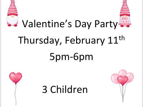 5pm Valentine's Day Party- 3 Children