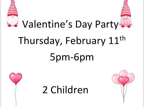 5pm Valentine's Day Party- 2 Children