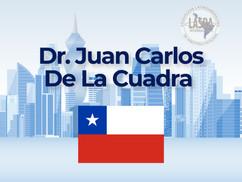 Dr. Juan Carlos De La Cuadra - Chile