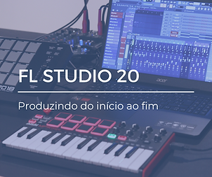 FL Studio - Produzindo do início ao fim.