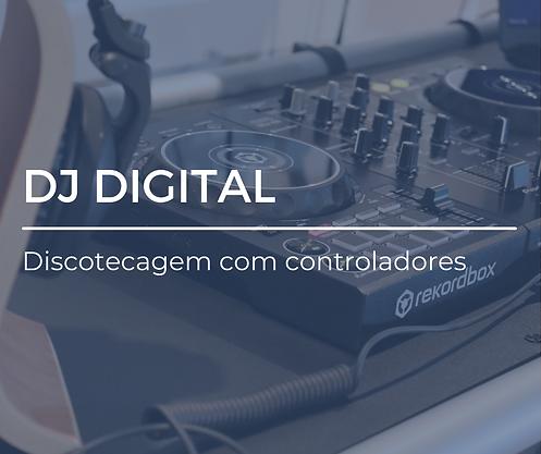 DJ DIGITAL - Discotecagem com controlado
