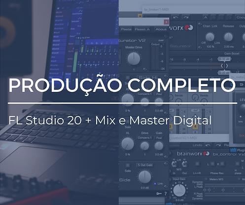 PRODUÇÃO COMPLETO - FL Studio 20 + Mix e