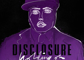 "Ouça ""Holding On"", novo single da dupla Disclosure."
