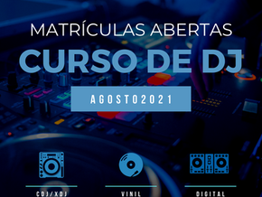 Matrículas abertas curso de DJ agosto 2021