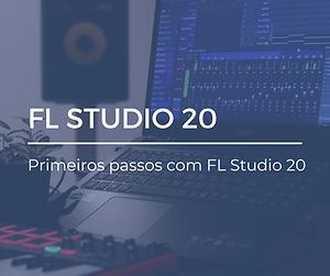 FL Studio - Primeiros passos com FL Stud