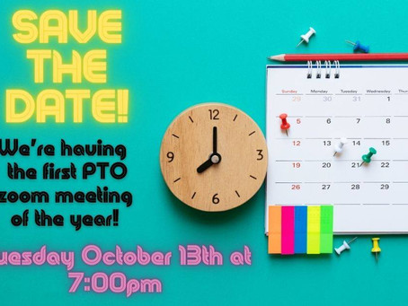 First PTO Meeting: Oct 13, 7pm