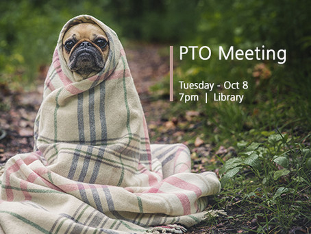 Oct 8, 7pm - PTO Mtg