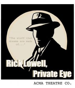 Rick Lowell, Private Eye: The Stuff That Dreams Are Made Of - Dec 4-6, 2020 (online)