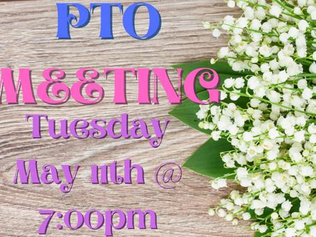 PTO Meeting: Tues, May 11, 7pm