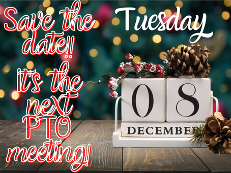 PTO Meeting: Tues, Dec 8, 7pm
