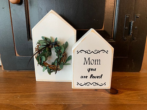 Mom you are loved - House Set