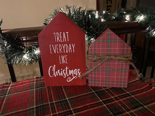 Treat Everyday like Christmas - House Set
