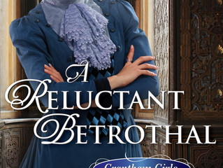 It's release day for A Reluctant Betrothal!