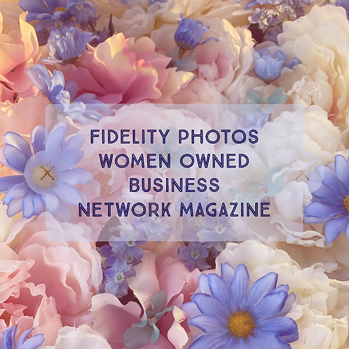 Fidelity Photos Women Owned Business Network Magazine Quarterly Dues