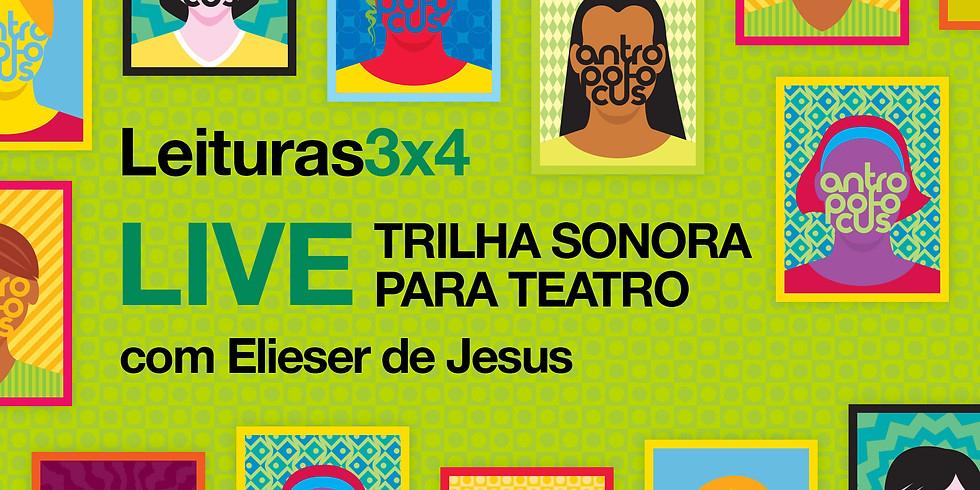 Leituras 3x4 - TRILHA SONORA & SONOPLASTIA - dia 29 de junho às 20h