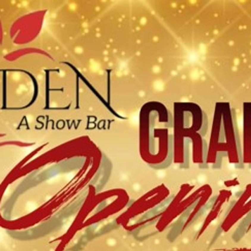 GRAND OPENING- Eden A Show Bar