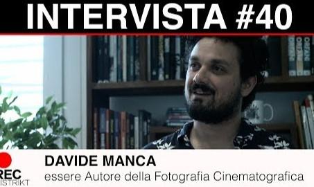 Davide Manca | essere Autore della Fotografia Cinematografica