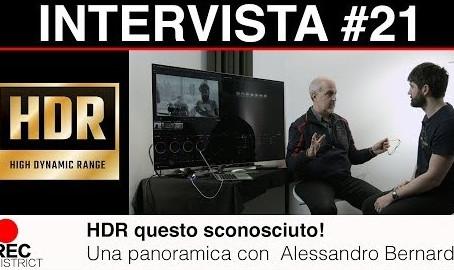 HDR questo sconosciuto! Panoramica, tecnologie e distribuzione con il Colorist Alessandro Bernardi