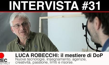 Intervista Luca Robecchi - il mestiere di DoP | Nuove tecnologie, agenzie, creatività e passione