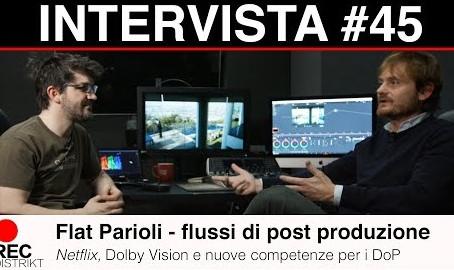 Flat Parioli: post produzione, Netflix e nuove competenze per i DoP