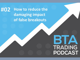 #105: [PODCAST] HOW TO REDUCE THE DAMAGING IMPACT OF FALSE BREAKOUTS