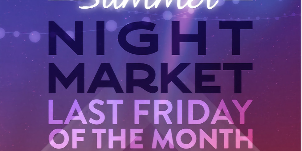 Summer Night Markets at the MSA Annex