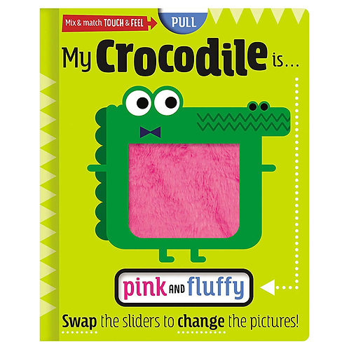 My Crocodile Is . . . Pink And Fluffy