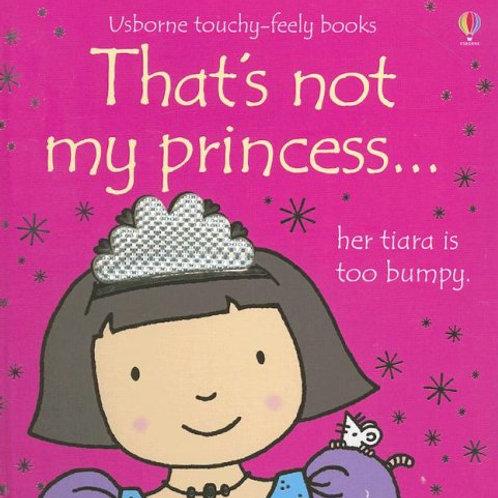 Thats Not My Princess!