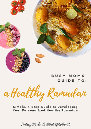 Busy Moms' Guide to: A Healthy Ramadan (+ BONUS recipe book)