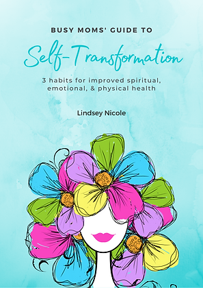 Busy Moms' Guide to Self-Transformation
