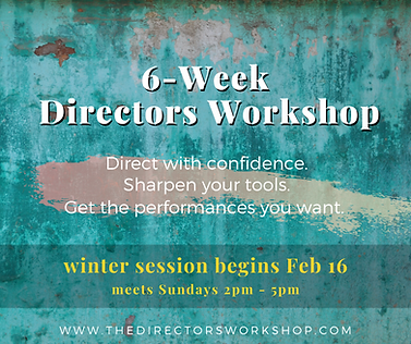 6-Week Directors Workshop - Winter 2020.