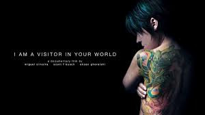 I Am A Visitor In Your World