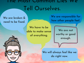 The most common lies we tell ourselves.