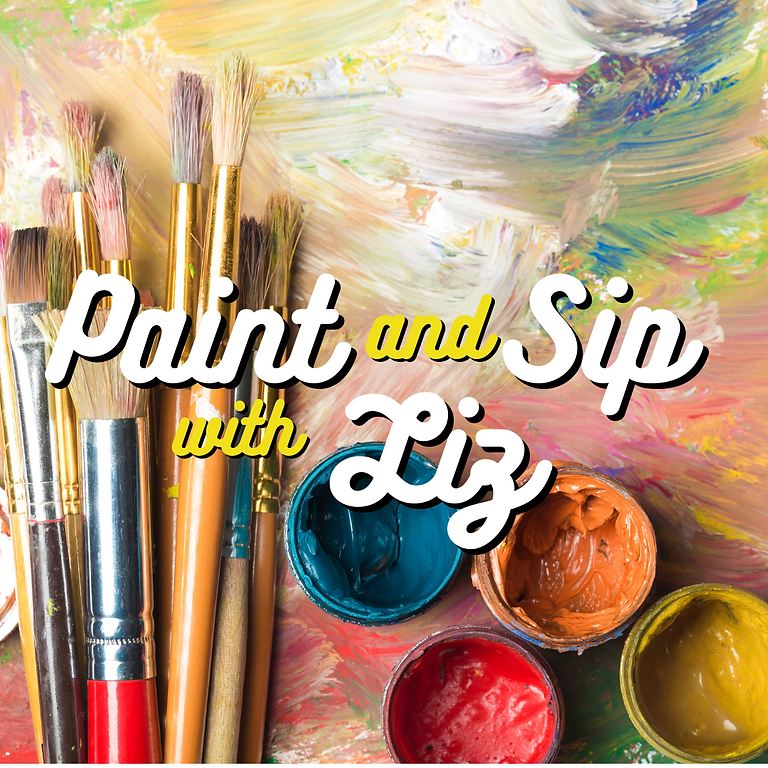 Paint and Sip with Liz