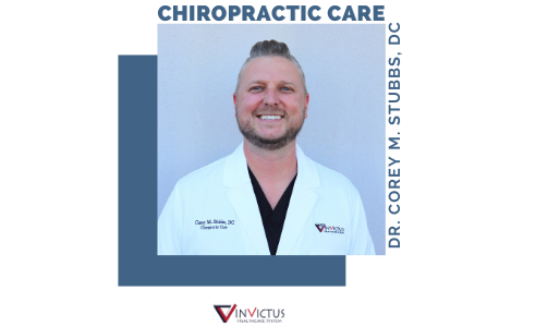 Dr. Corey M. Stubbs and Chiropractic Care At Invictus Healthcare System