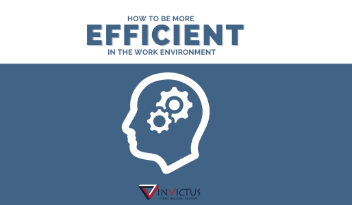 How To Be More Efficient In The Work Place