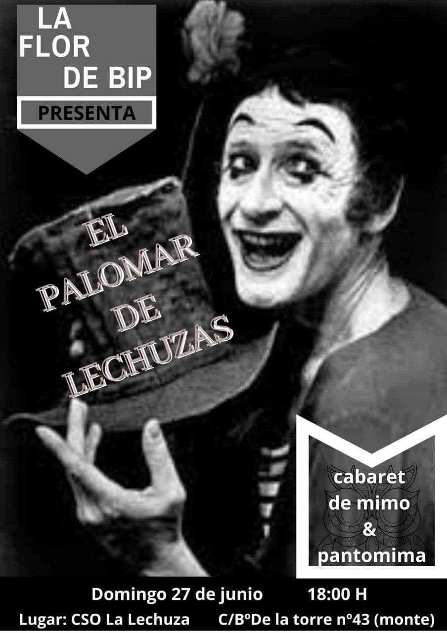 "Cabaret Mimo Pantomima ""El palomar de Lechuzas"""