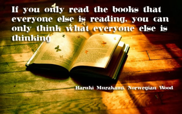 if-you-only-read-the-books-that-everyone-else-is-reading-book-quote