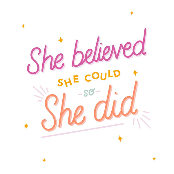 She believed she could so she did lettering