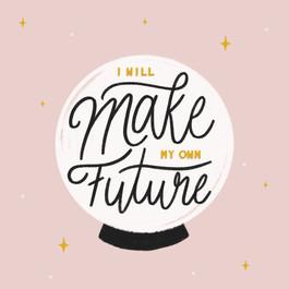 I will make my own future