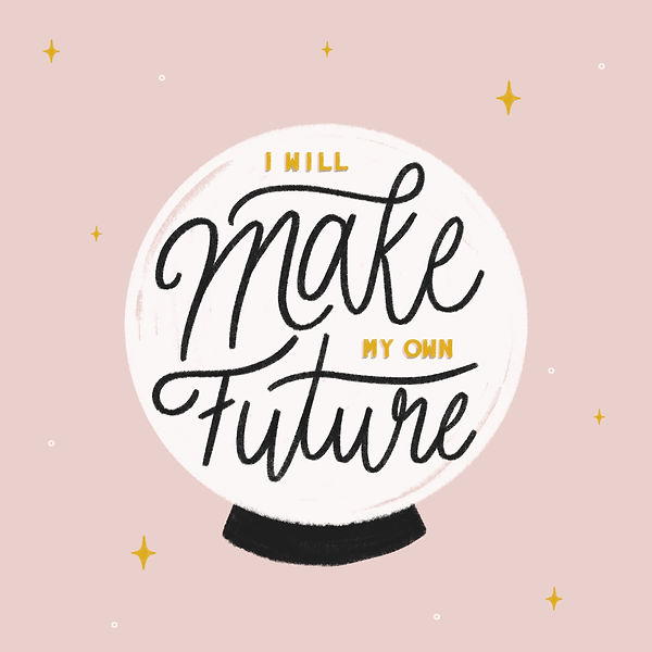 I will make my own future.JPG