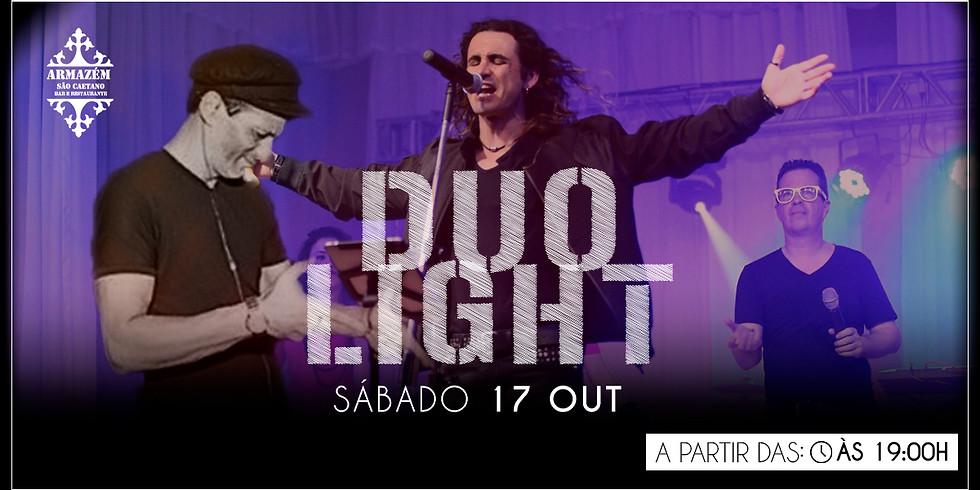Duo Light - Sextou aqui no Armazém!