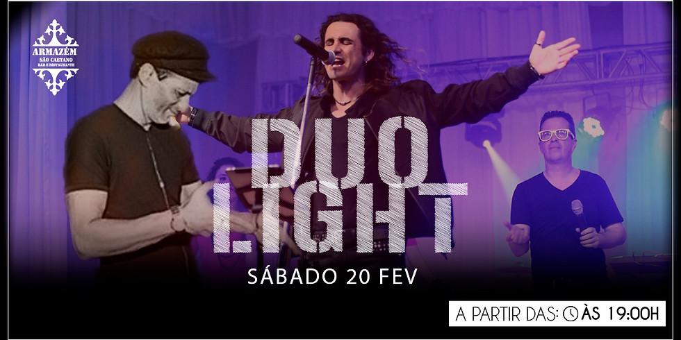 Duo Light - Sabadou aqui no Armazém!