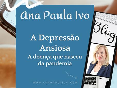 A Depressão Ansiosa: a doença que nasceu da pandemia