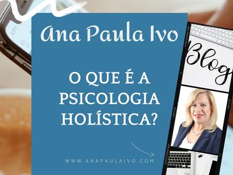 O que é a Psicologia Holística?