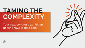 Taming the complexity: Your next congress exhibition doesn't have to be a pain