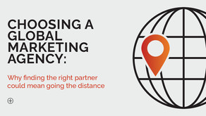 Choosing a Global Marketing Agency: Why finding the right partner could mean going the distance
