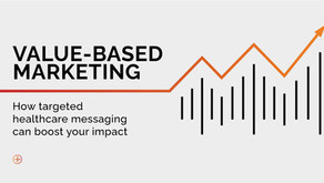 Value-based Marketing: How targeted healthcare messaging can boost your impact