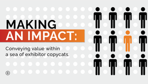 Making an Impact: Conveying Value Within a Sea of Exhibitor Copycats