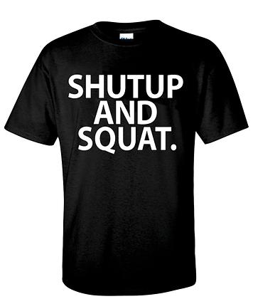 Shut Up and Squat.